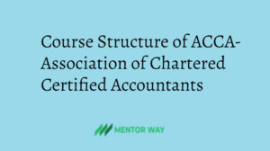 Course Structure of ACCA- Association of Chartered Certified Accountants