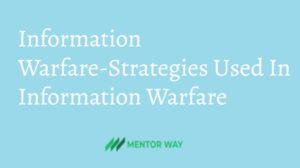 Information Warfare-Strategies Used In Information Warfare