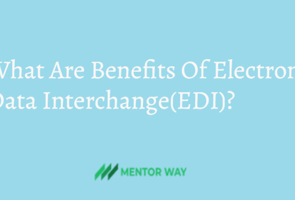 What Are Benefits Of Electronic Data Interchange(EDI)?