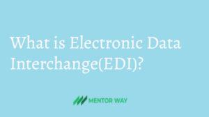 What is Electronic Data Interchange(EDI)?