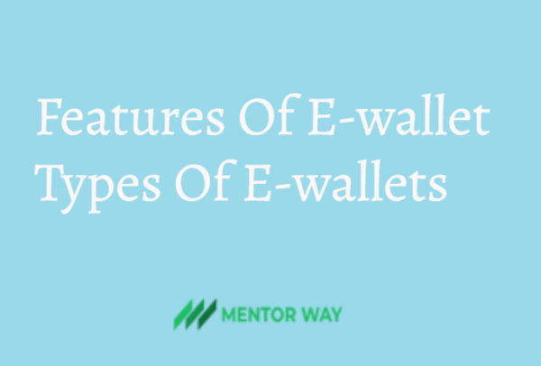 Features Of E-wallet| Types Of E-wallets