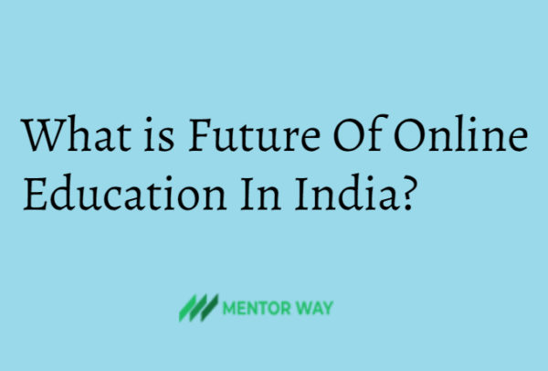 What is Future Of Online Education In India?
