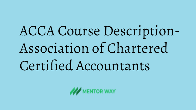 ACCA Course Description- Association of Chartered Certified Accountants