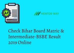 Check Bihar Board Matric & Intermediate-BSBE Result 2019 Online