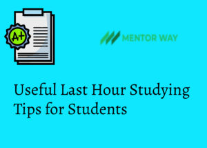 Useful Last Hour Studying Tips for Students