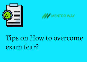 Tips on How to overcome exam fear?