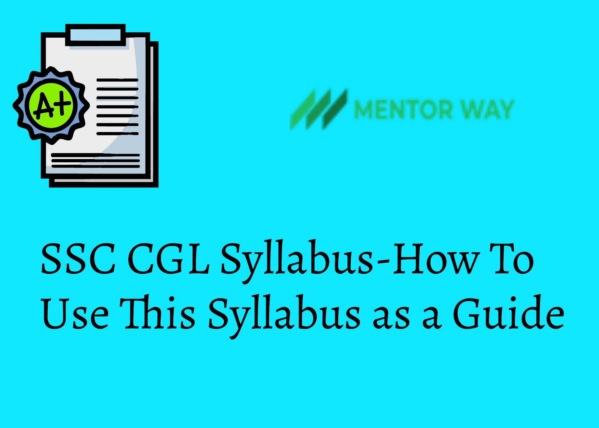 SSC CGL Syllabus-How To Use This Syllabus as a Guide