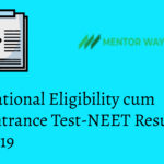 National Eligibility cum Entrance Test-NEET Result 2019