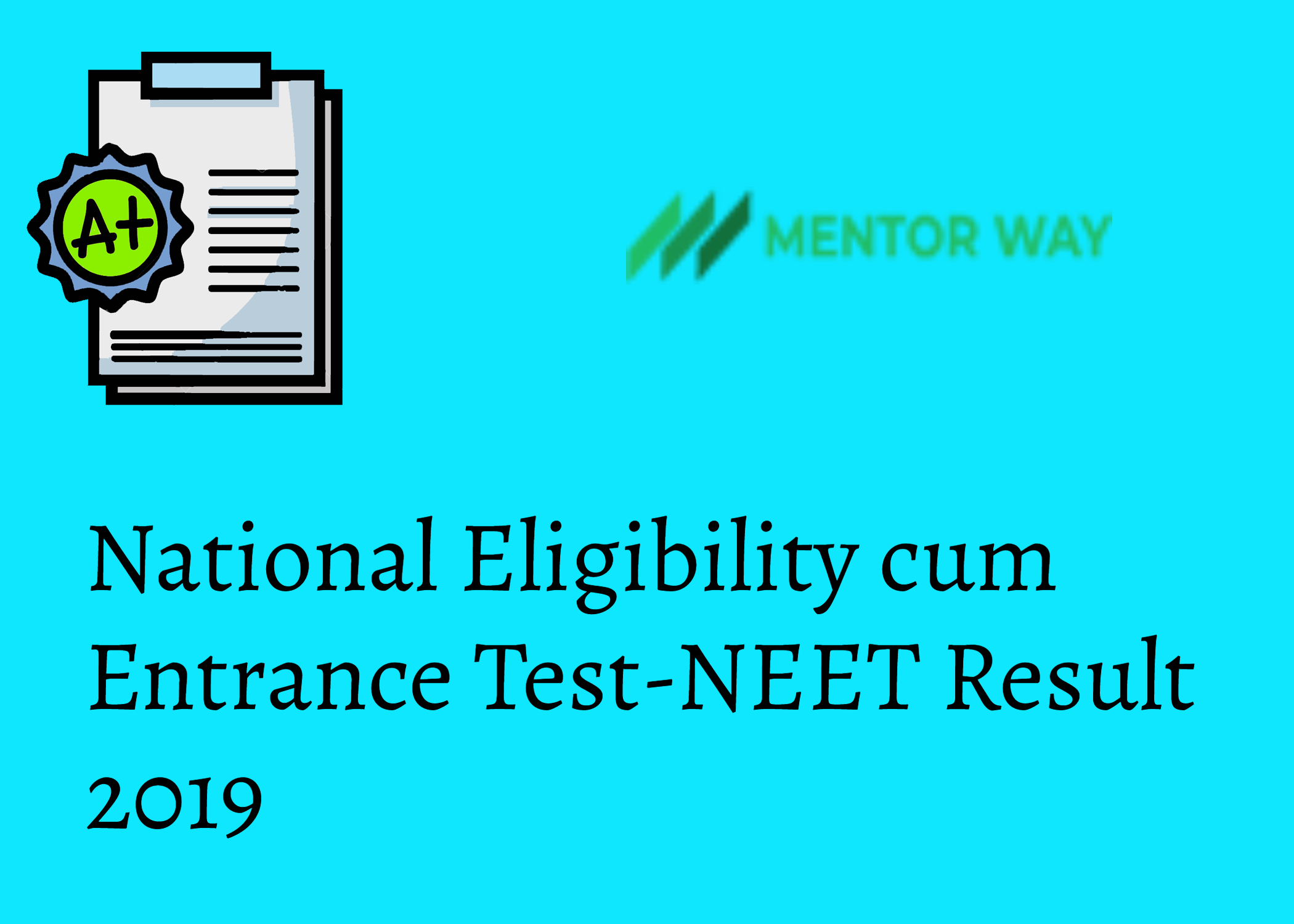 National Eligibility cum Entrance Test-NEET Result 2019