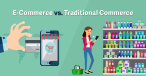 Difference Between Traditional Commerce And E-commerce