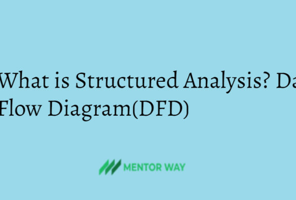 What is Structured Analysis? Data Flow Diagram(DFD)