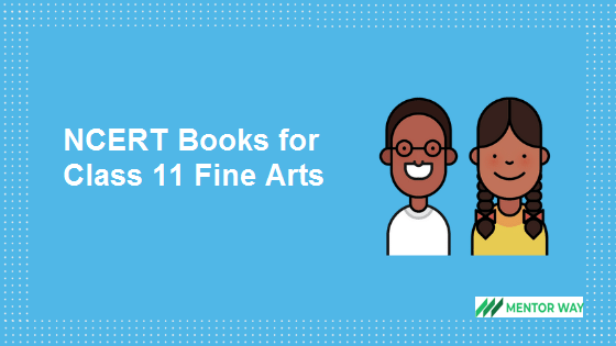 NCERT Books for Class 11 Fine Arts PDF Download