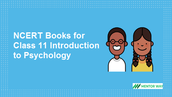 NCERT Books for Class 11 Introduction to Psychology PDF Download