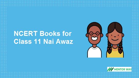 NCERT Books for Class 11 Nai Awaz PDF Download