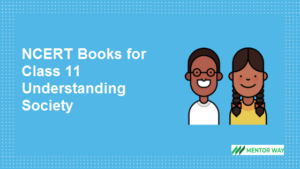 NCERT Books for Class 11 Understanding Society PDF Download