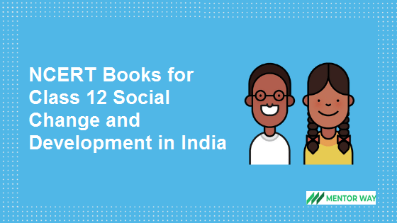 NCERT Books for Class 12 Social Change and Development in India PDF Download