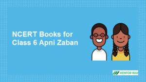 NCERT Books for Class 6 Apni Zaban PDF Download