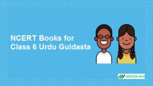 NCERT Books for Class 6 Urdu Guldasta PDF Download