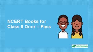 NCERT Books for Class 8 Door – Pass PDF Download
