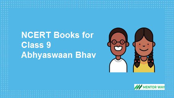 NCERT Books for Class 9 Abhyaswaan Bhav PDF Download