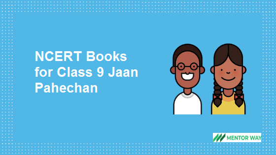 NCERT Books for Class 9 Jaan Pahechan PDF Download