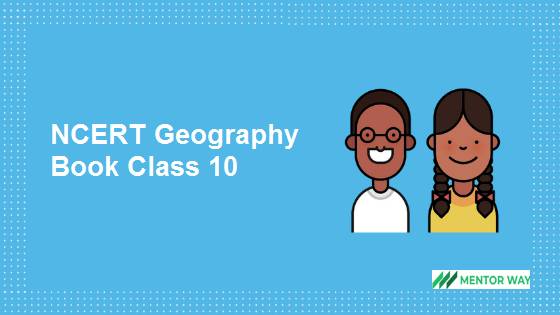 NCERT Geography Book Class 10 PDF Download