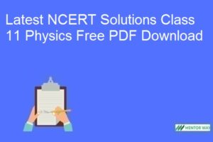 Latest NCERT Solutions Class 11 Physics Free PDF Download