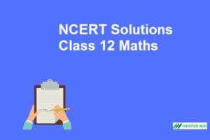 NCERT Solutions Class 12 Maths PDF Free Download