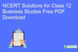 NCERT Solutions for Class 12 Business Studies Free PDF Download