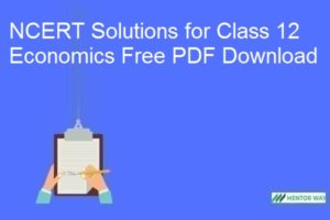 NCERT Solutions for Class 12 Economics Free PDF Download