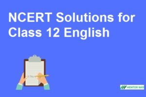 NCERT Solutions for Class 12 English Free PDF Download