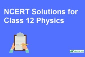 NCERT Solutions for Class 12 Physics Free PDF Download