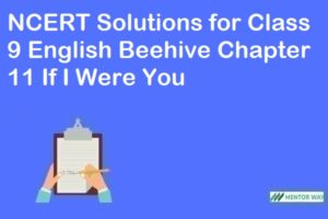 NCERT Solutions for Class 9 English Beehive Chapter 11 If I Were You
