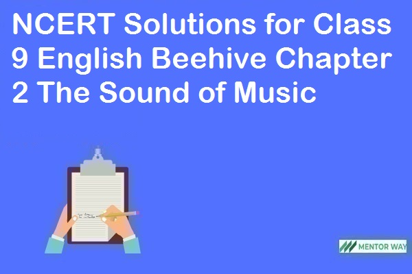 NCERT Solutions for Class 9 English Beehive Chapter 2 The Sound of Music