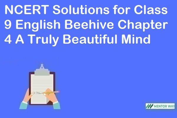 NCERT Solutions for Class 9 English Beehive Chapter 4 A Truly Beautiful Mind