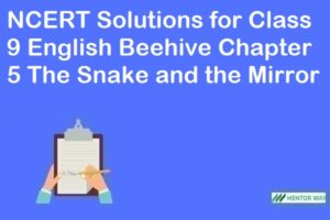 NCERT Solutions for Class 9 English Beehive Chapter 5 The Snake and the Mirror