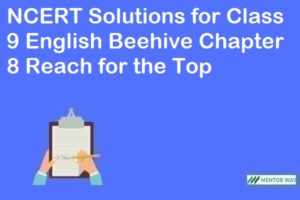 NCERT Solutions for Class 9 English Beehive Chapter 8 Reach for the Top