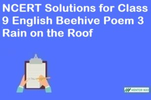 NCERT Solutions for Class 9 English Beehive Poem 3 Rain on the Roof
