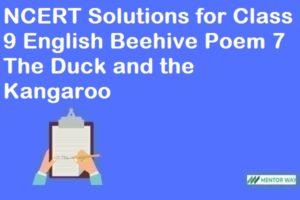 NCERT Solutions for Class 9 English Beehive Poem 7 The Duck and the Kangaroo