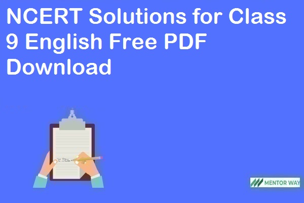 NCERT Solutions for Class 9 English Free PDF Download